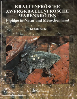 Krallenfrösche und Wabenkröten von Kriton Kunz